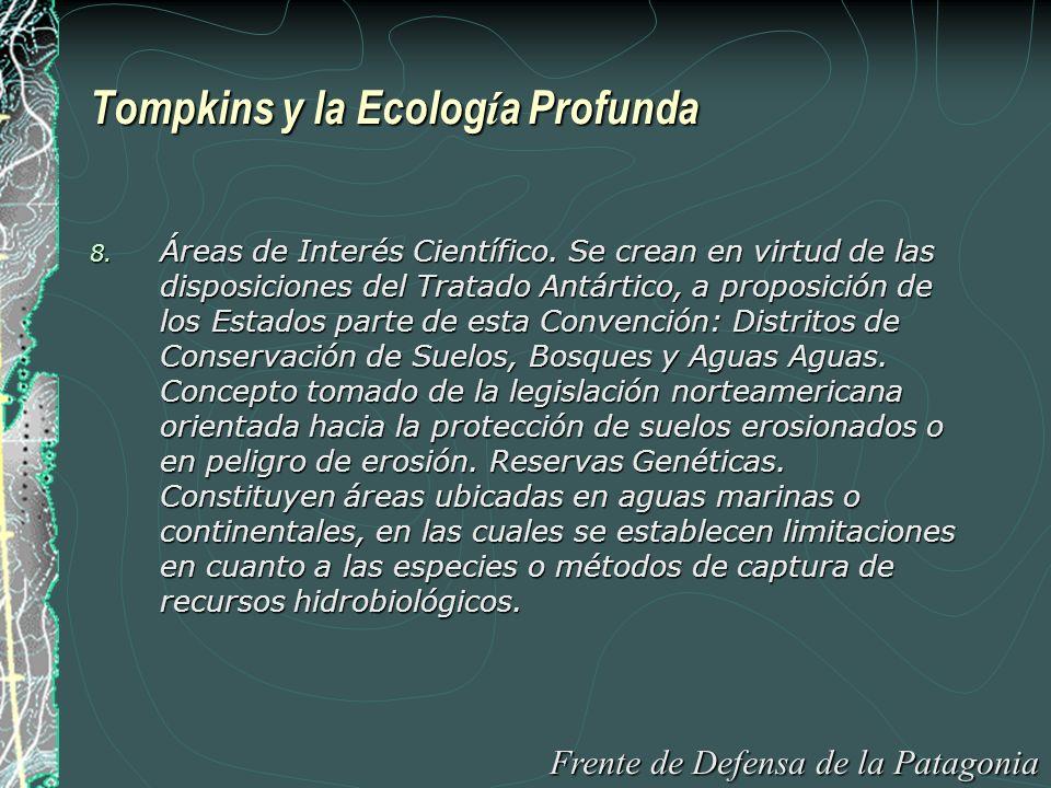 Tompkins y la Ecolog í a Profunda 8. Áreas de Interés Científico.