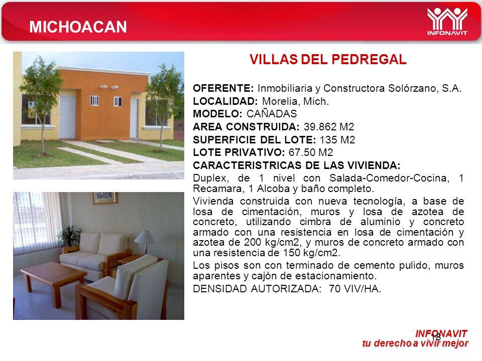 INFONAVIT tu derecho a vivir mejor tu derecho a vivir mejor 18 VILLAS DEL PEDREGAL OFERENTE: Inmobiliaria y Constructora Solórzano, S.A.