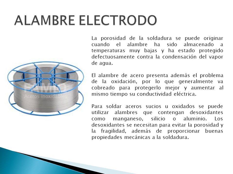 La porosidad de la soldadura se puede originar cuando el alambre ha sido almacenado a temperaturas muy bajas y ha estado protegido defectuosamente con