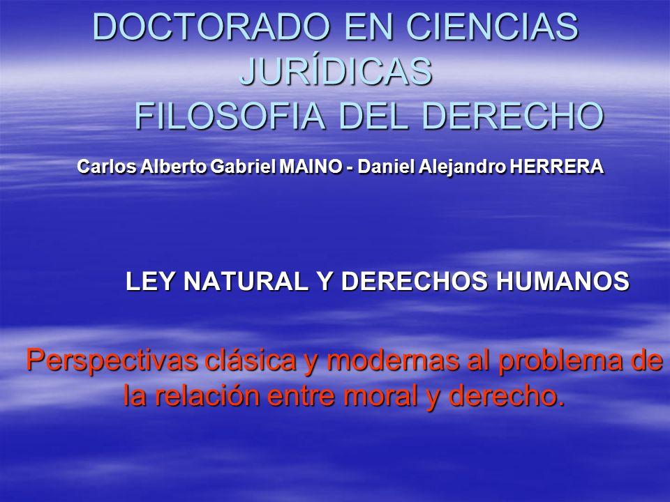 DOCTORADO EN CIENCIAS JURÍDICAS FILOSOFIA DEL DERECHO Carlos Alberto Gabriel MAINO - Daniel Alejandro HERRERA LEY NATURAL Y DERECHOS HUMANOS LEY NATUR
