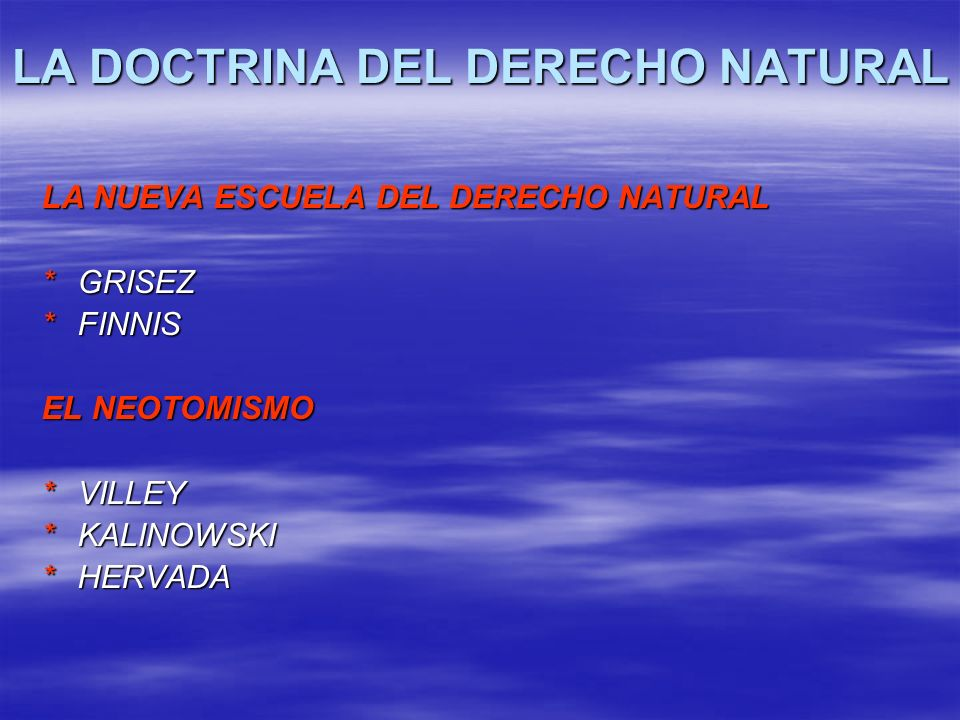 LA NUEVA ESCUELA DEL DERECHO NATURAL *GRISEZ *FINNIS EL NEOTOMISMO *VILLEY *KALINOWSKI *HERVADA