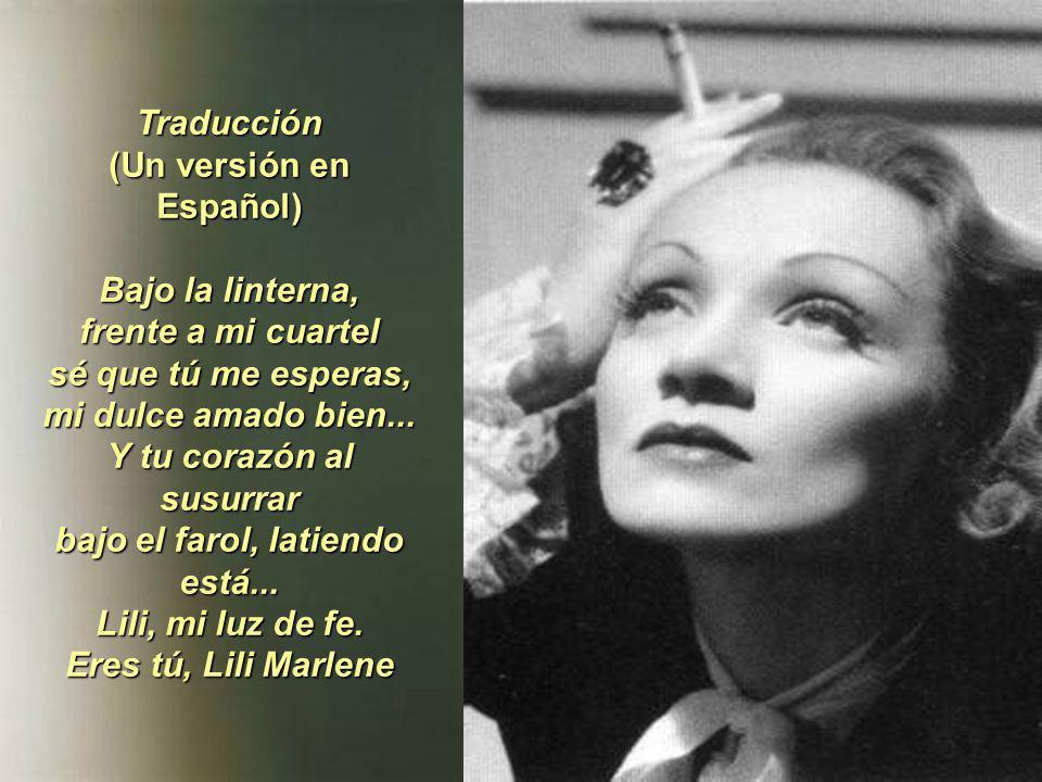 Traducción (Un versión en Español) Bajo la linterna, frente a mi cuartel sé que tú me esperas, mi dulce amado bien...