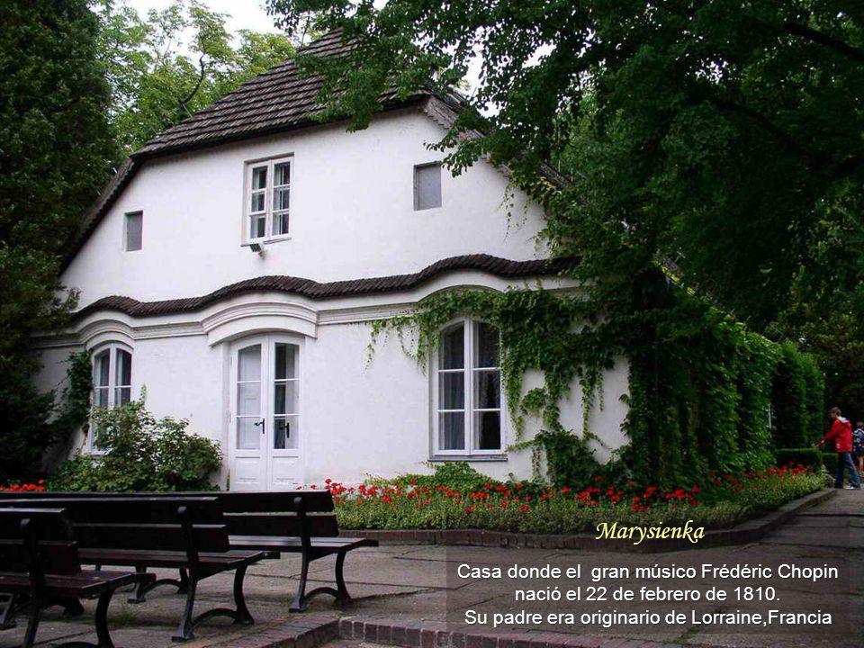 Marysienka Casa donde el gran músico Frédéric Chopin nació el 22 de febrero de 1810.