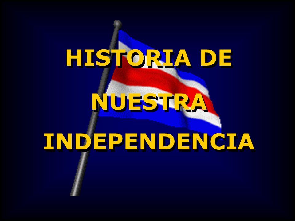 HISTORIA DE NUESTRA INDEPENDENCIA HISTORIA DE NUESTRA INDEPENDENCIA