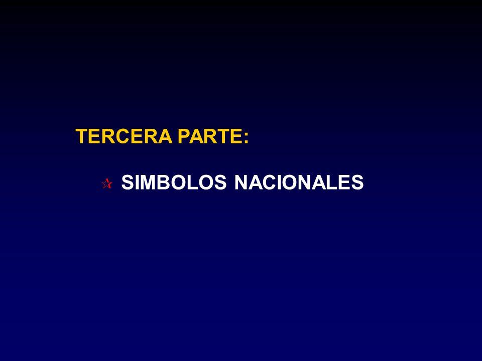 TERCERA PARTE: ¶ SIMBOLOS NACIONALES