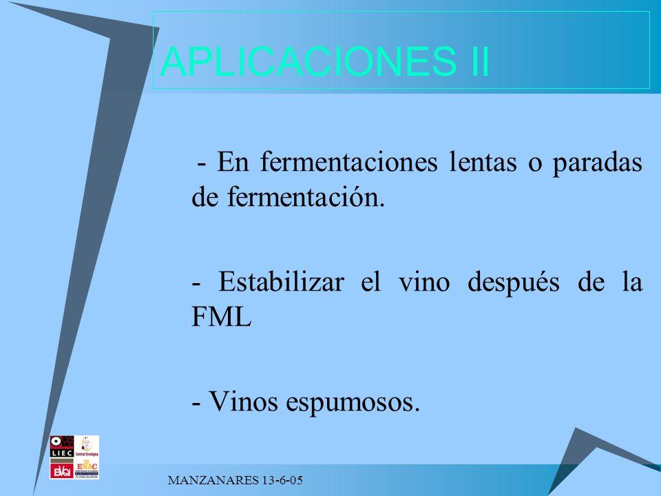 MANZANARES 13-6-05 APLICACIONES II - En fermentaciones lentas o paradas de fermentación. - Estabilizar el vino después de la FML - Vinos espumosos.