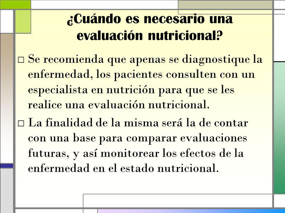 ¿Cuándo es necesario una evaluación nutricional.