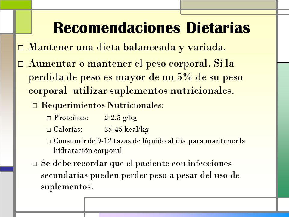 Recomendaciones Dietarias Mantener una dieta balanceada y variada.