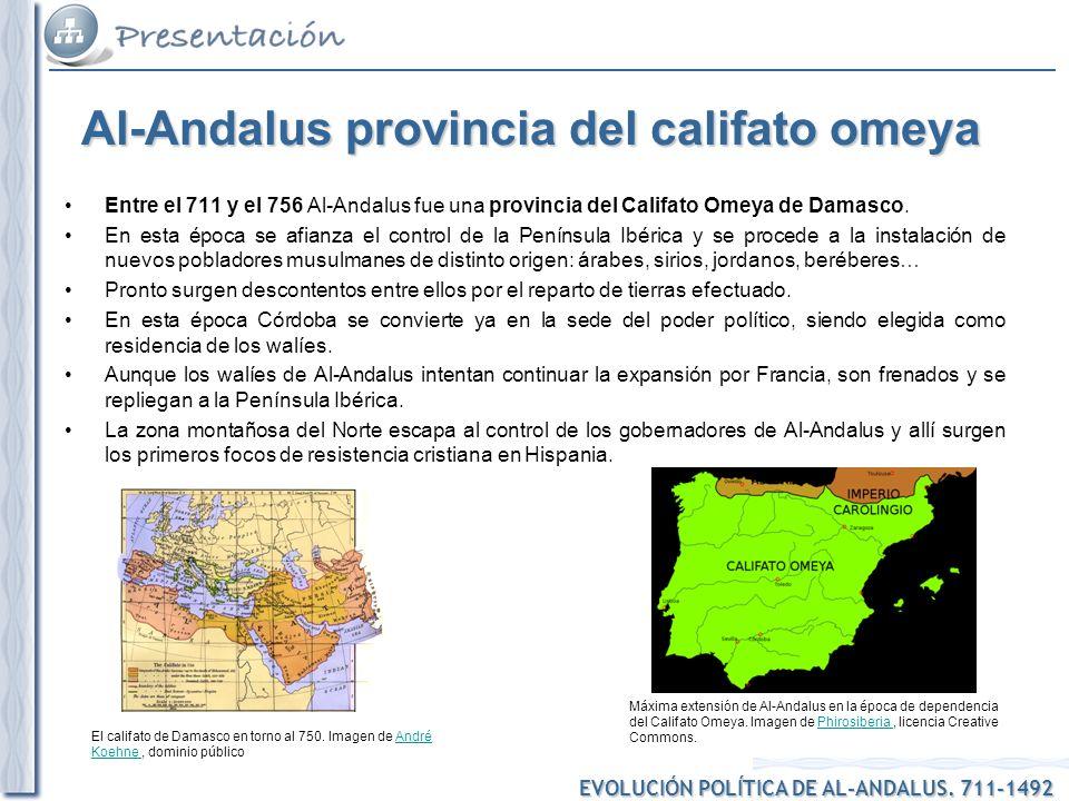 Entre el 711 y el 756 Al-Andalus fue una provincia del Califato Omeya de Damasco. En esta época se afianza el control de la Península Ibérica y se pro