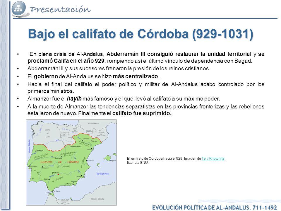 EVOLUCIÓN POLÍTICA DE AL-ANDALUS. 711-1492 El emirato de Córdoba hacia el 929. Imagen de Te y Kriptonita, licencia GNU.Te y Kriptonita Bajo el califat