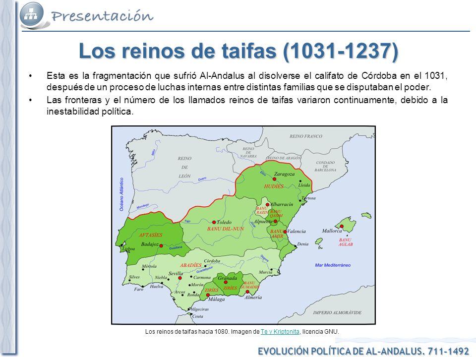 EVOLUCIÓN POLÍTICA DE AL-ANDALUS. 711-1492 Los reinos de taifas hacia 1080. Imagen de Te y Kriptonita, licencia GNU.Te y Kriptonita Los reinos de taif