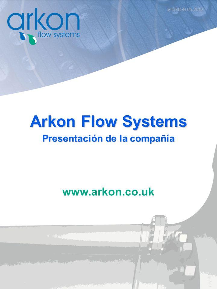 www.arkon.co.uk Arkon Flow Systems Presentación de la compañía VERSION 05-2012