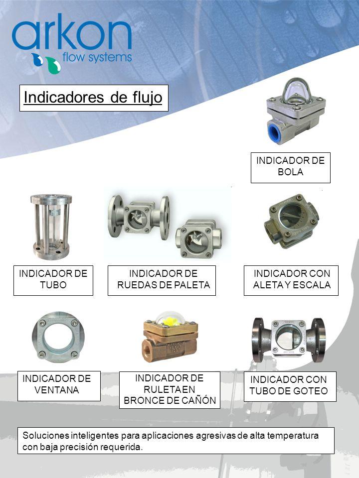 INDICADOR DE RUEDAS DE PALETA Soluciones inteligentes para aplicaciones agresivas de alta temperatura con baja precisión requerida. INDICADOR DE BOLA