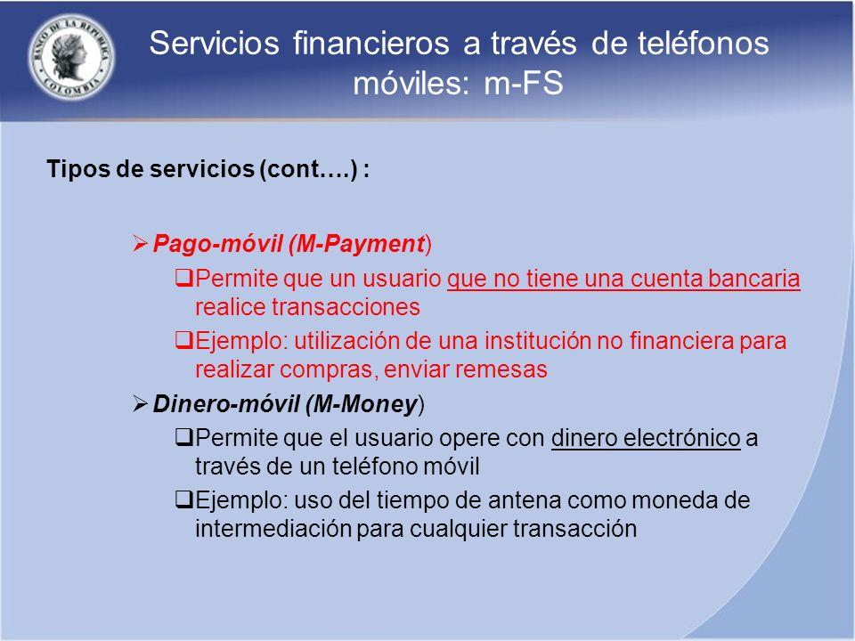Servicios financieros a través de teléfonos móviles: m-FS Tipos de servicios (cont….) : Pago-móvil (M-Payment) Permite que un usuario que no tiene una
