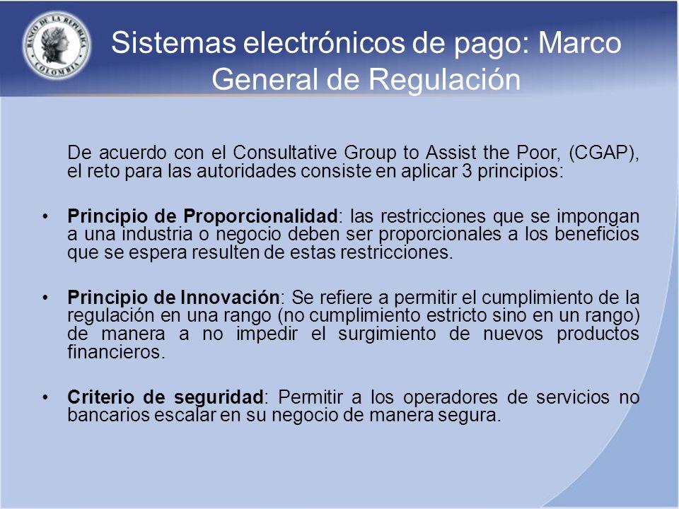 Sistemas electrónicos de pago: Marco General de Regulación De acuerdo con el Consultative Group to Assist the Poor, (CGAP), el reto para las autoridad
