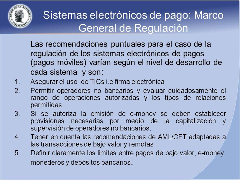 Sistemas electrónicos de pago: Marco General de Regulación Las recomendaciones puntuales para el caso de la regulación de los sistemas electrónicos de