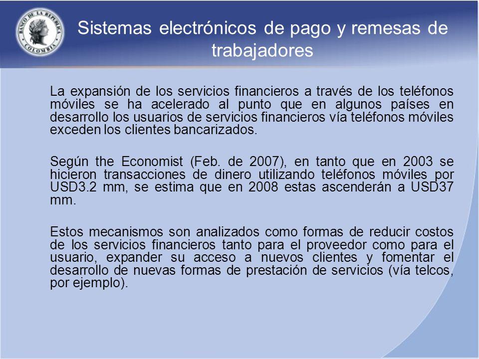 Sistemas electrónicos de pago y remesas de trabajadores La expansión de los servicios financieros a través de los teléfonos móviles se ha acelerado al