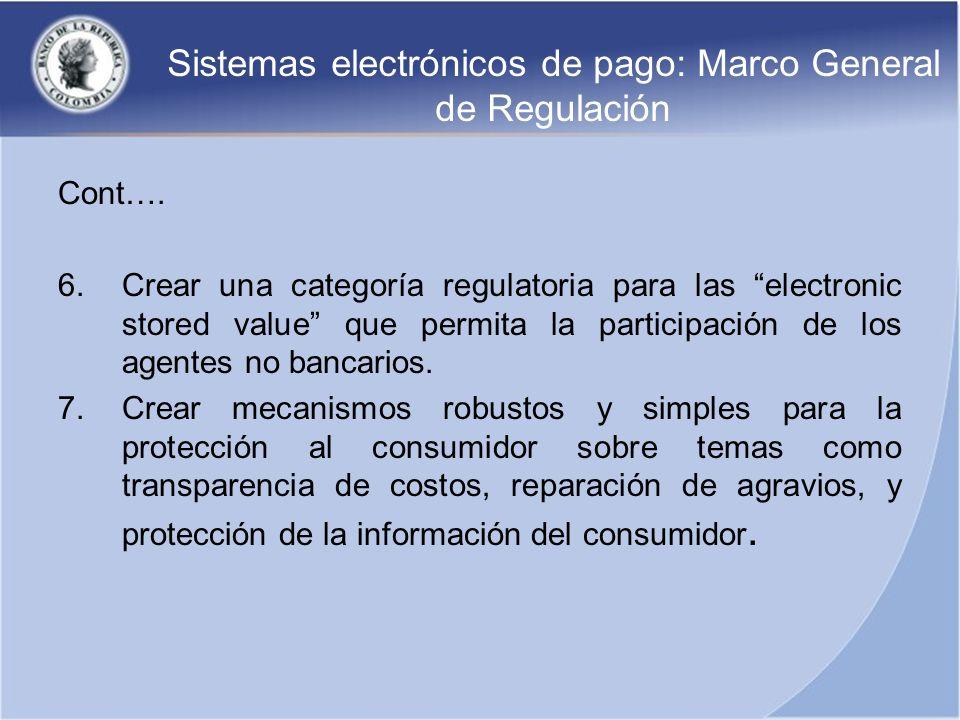 Sistemas electrónicos de pago: Marco General de Regulación Cont…. 6.Crear una categoría regulatoria para las electronic stored value que permita la pa