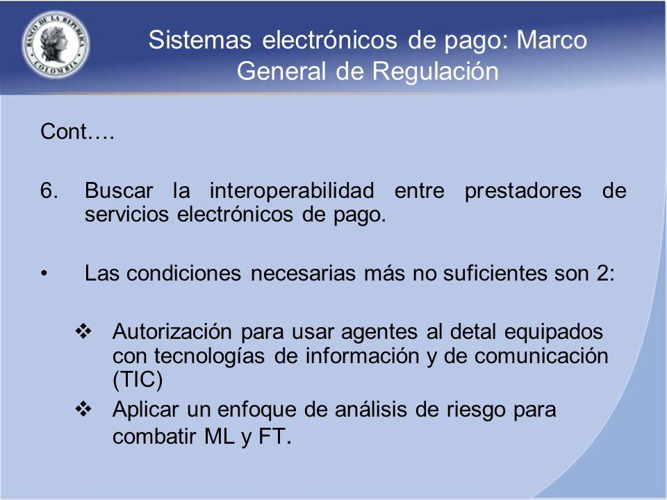 Sistemas electrónicos de pago: Marco General de Regulación Cont…. 6.Buscar la interoperabilidad entre prestadores de servicios electrónicos de pago. L