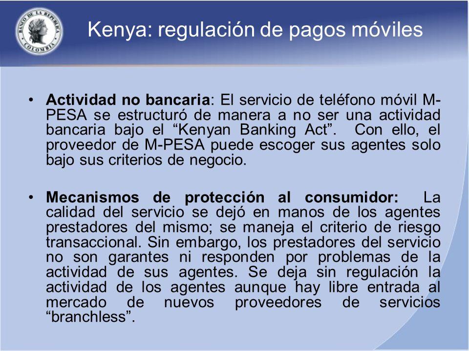 Kenya: regulación de pagos móviles Actividad no bancaria: El servicio de teléfono móvil M- PESA se estructuró de manera a no ser una actividad bancari