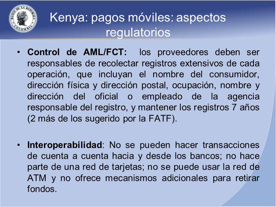 Kenya: pagos móviles: aspectos regulatorios Control de AML/FCT: los proveedores deben ser responsables de recolectar registros extensivos de cada oper
