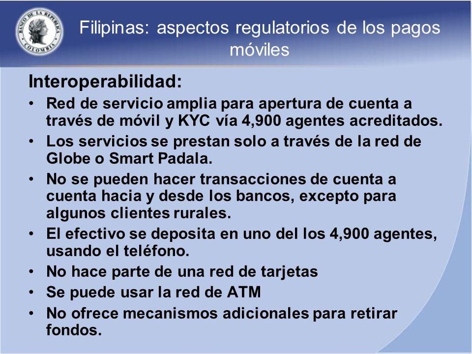 Filipinas: aspectos regulatorios de los pagos móviles Interoperabilidad: Red de servicio amplia para apertura de cuenta a través de móvil y KYC vía 4,