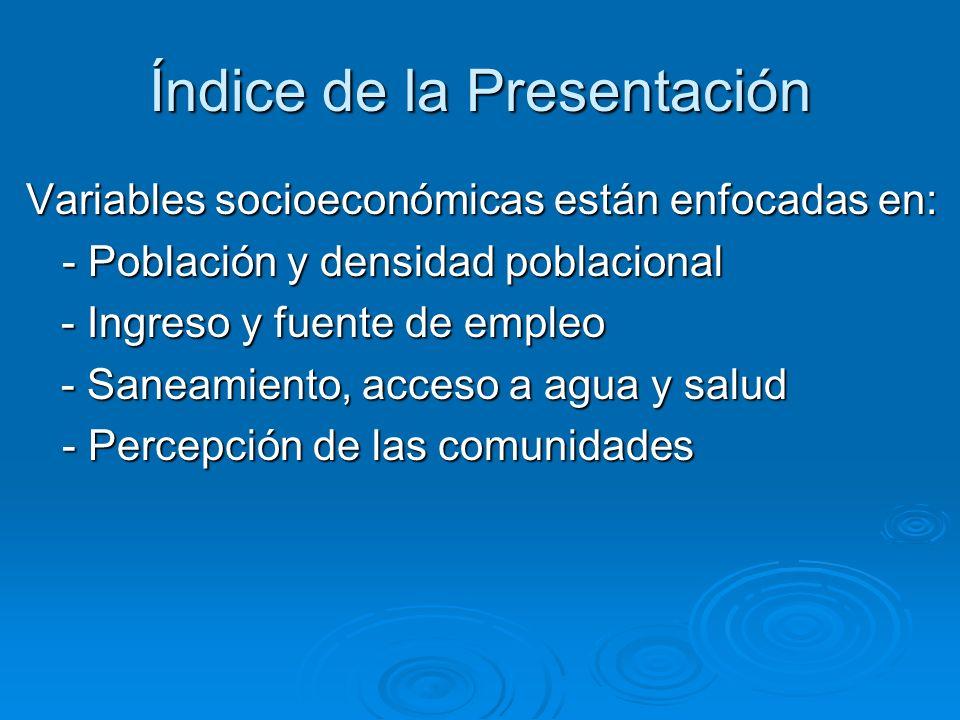 Índice de la Presentación Variables socioeconómicas están enfocadas en: - Población y densidad poblacional - Ingreso y fuente de empleo - Ingreso y fu