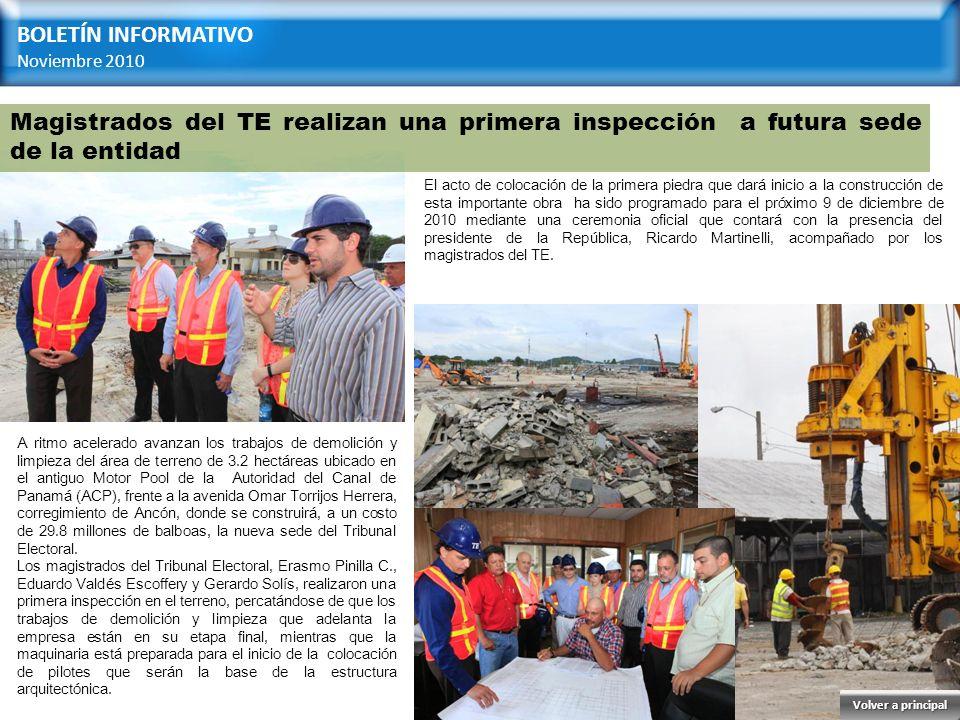 BOLETÍN INFORMATIVO Noviembre 2010 Magistrados del TE realizan una primera inspección a futura sede de la entidad A ritmo acelerado avanzan los trabaj