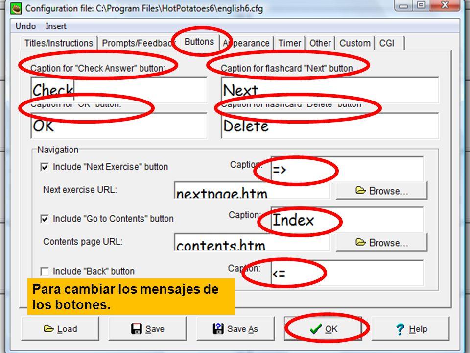 Para cambiar los mensajes de los botones.