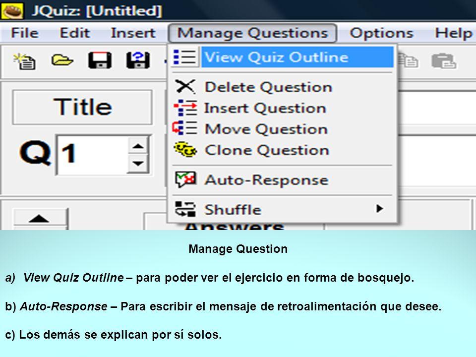 Manage Question a)View Quiz Outline – para poder ver el ejercicio en forma de bosquejo.