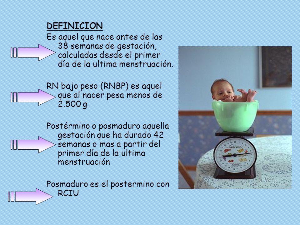 DEFINICION Es aquel que nace antes de las 38 semanas de gestación, calculadas desde el primer día de la ultima menstruación. RN bajo peso (RNBP) es aq