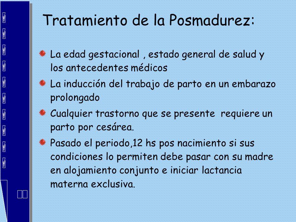 Tratamiento de la Posmadurez: La edad gestacional, estado general de salud y los antecedentes médicos La inducción del trabajo de parto en un embarazo