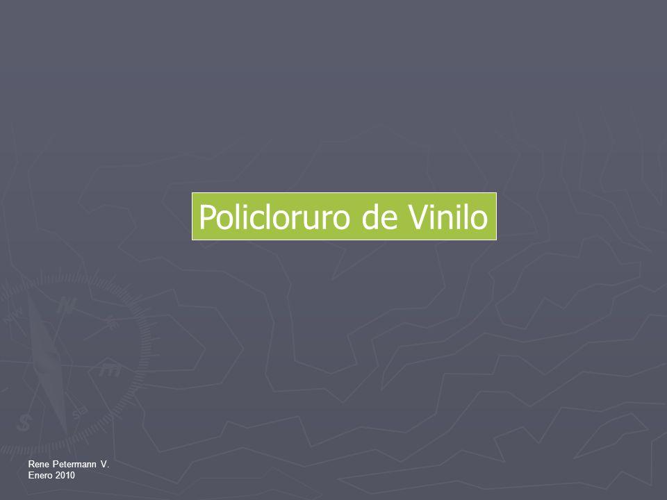 Rene Petermann V. Enero 2010 Policloruro de Vinilo