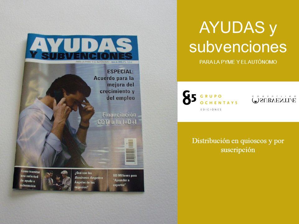 Distribución en quioscos y por suscripción AYUDAS y subvenciones PARA LA PYME Y EL AUTÓNOMO