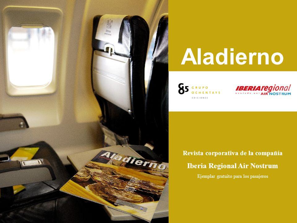 Revista corporativa de la compañía Iberia Regional Air Nostrum Ejemplar gratuito para los pasajeros Aladierno