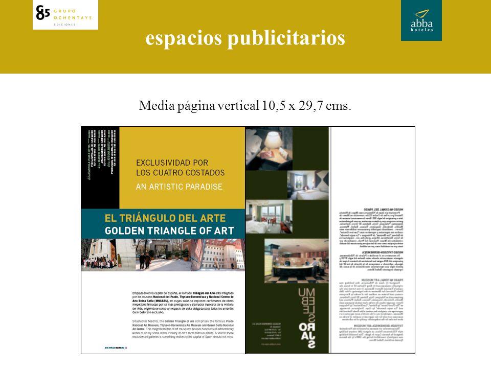 espacios publicitarios Media página vertical 10,5 x 29,7 cms.