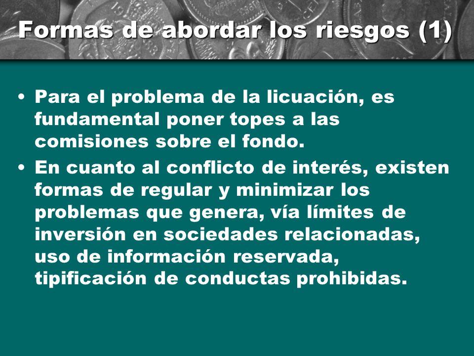 Riesgos Posible utilización del fondo para consumo presente (licuación). Conflicto de interés entre operaciones por cuenta propia y de terceros. Asoci