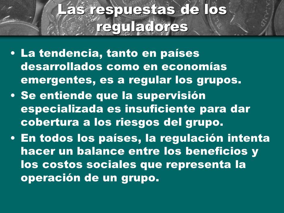 Las respuestas de los reguladores La tendencia, tanto en países desarrollados como en economías emergentes, es a regular los grupos.