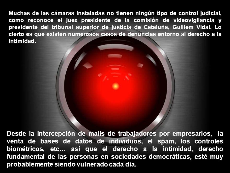 Los instrumentos de control y vigilancia empiezan a estar tan integrados en nuestro entorno que ya no nos damos ni cuenta de su constante intrusión en nuestras vidas.