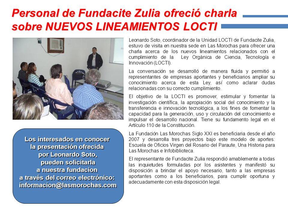 Leonardo Soto, coordinador de la Unidad LOCTI de Fundacite Zulia, estuvo de visita en nuestra sede en Las Morochas para ofrecer una charla acerca de los nuevos lineamientos relacionados con el cumplimiento de la Ley Orgánica de Ciencia, Tecnología e Innovación (LOCTI).
