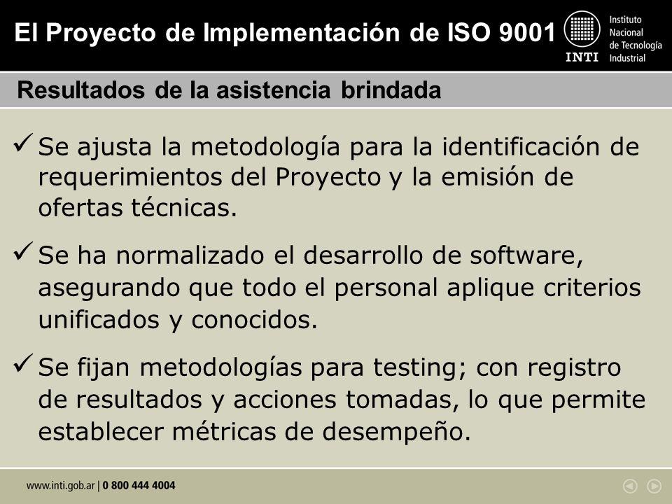 El Proyecto de Implementación de ISO 9001 Resultados de la asistencia brindada Se ajusta la metodología para la identificación de requerimientos del P