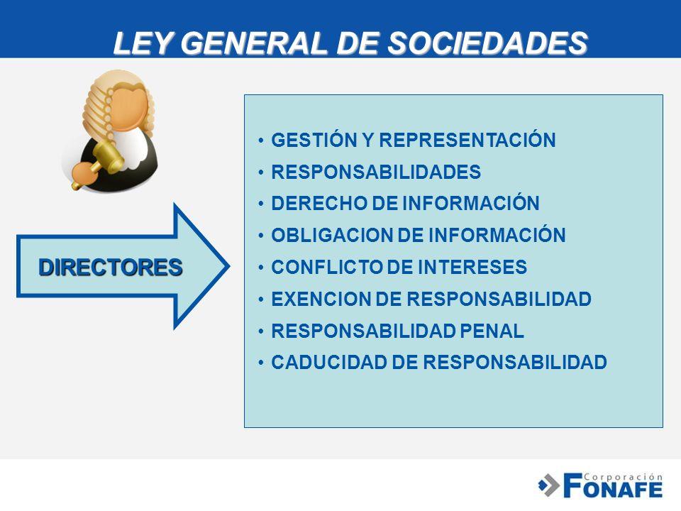 LEY GENERAL DE SOCIEDADES LEY GENERAL DE SOCIEDADESDIRECTORES GESTIÓN Y REPRESENTACIÓNGESTIÓN Y REPRESENTACIÓN RESPONSABILIDADES DERECHO DE INFORMACIÓ
