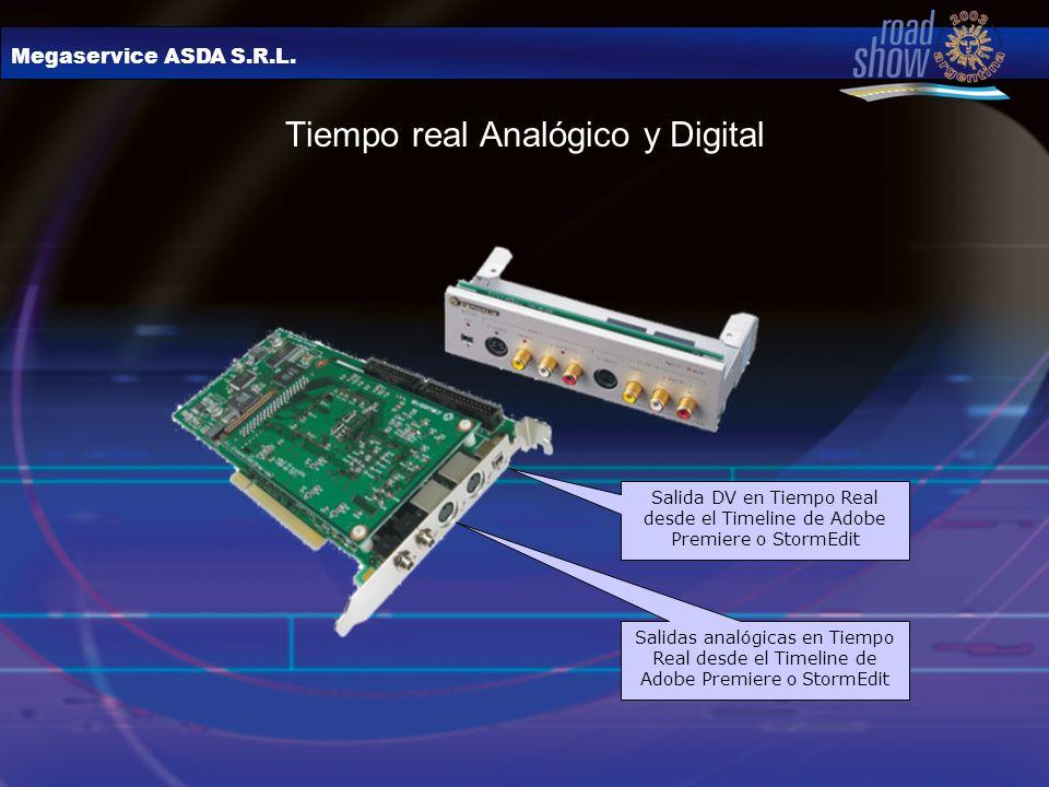 Megaservice ASDA S.R.L. Tiempo real Analógico y Digital Salida DV en Tiempo Real desde el Timeline de Adobe Premiere o StormEdit Salidas analógicas en