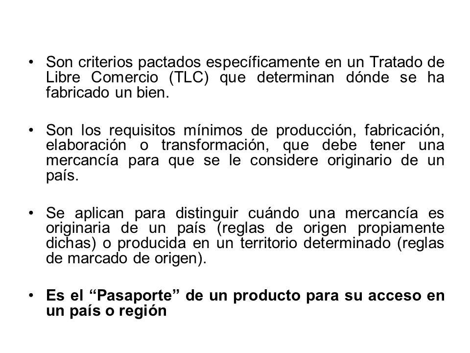 Son criterios pactados específicamente en un Tratado de Libre Comercio (TLC) que determinan dónde se ha fabricado un bien.