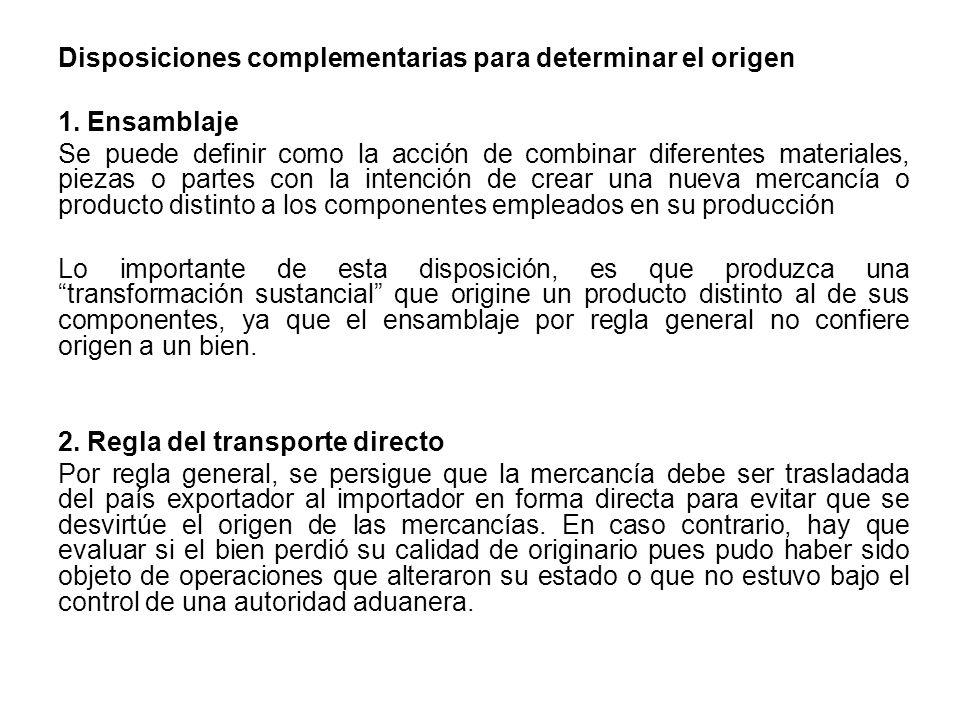 Disposiciones complementarias para determinar el origen 1.