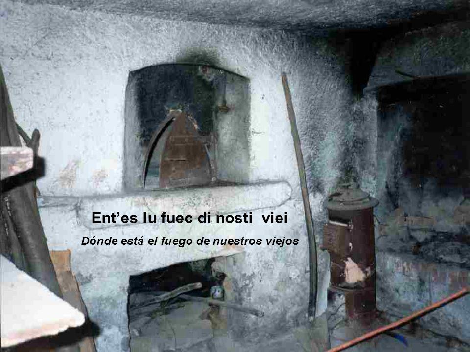 Entes lu fuec di nosti viei Dónde está el fuego de nuestros viejos