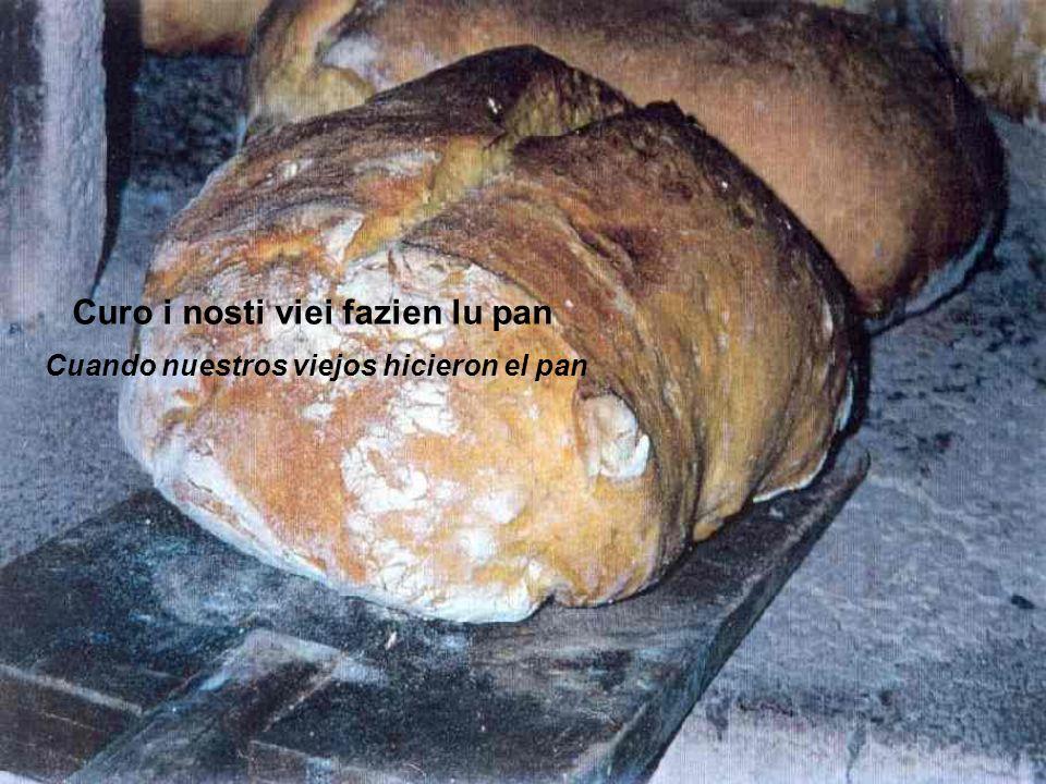 Curo i nosti viei fazien lu pan Cuando nuestros viejos hicieron el pan