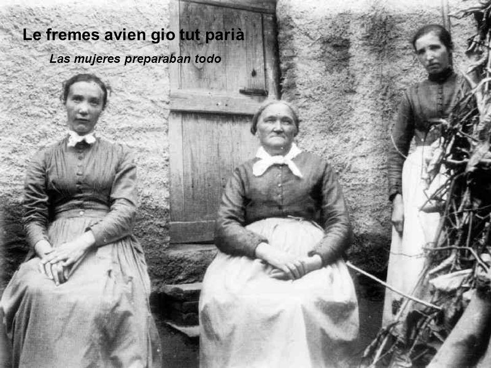 Le fremes avien gio tut parià Las mujeres preparaban todo