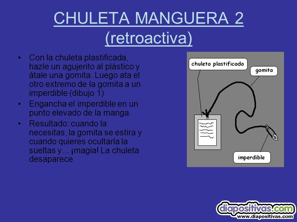 CHULETA MANGUERA 2 (retroactiva) Con la chuleta plastificada, hazle un agujerito al plástico y átale una gomita. Luego ata el otro extremo de la gomit