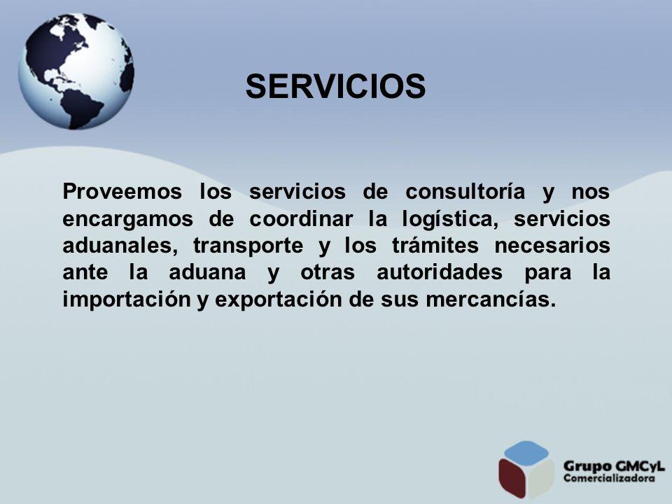 Proveemos los servicios de consultoría y nos encargamos de coordinar la logística, servicios aduanales, transporte y los trámites necesarios ante la a